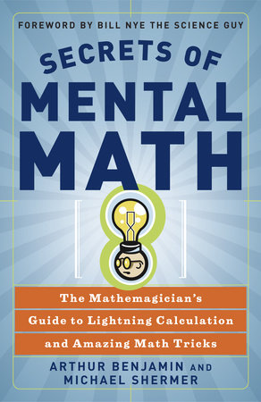Secrets of Mental Math by Arthur Benjamin and Michael Shermer