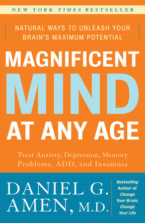 Magnificent Mind at Any Age by Daniel G. Amen, M.D.