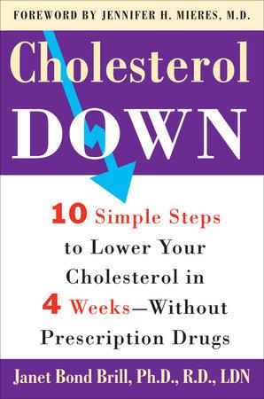 Cholesterol Down by Janet Bond Brill, PhD, RD, LDN