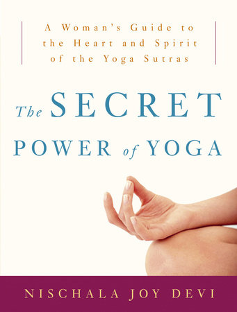 The Secret Power of Yoga