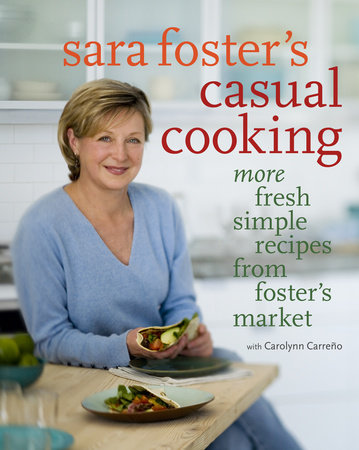 Sara Foster's Casual Cooking by Sara Foster and Carolynn Carreno