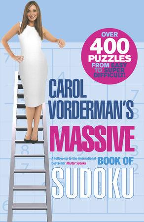 Carol Vorderman's Massive Book of Sudoku by Carol Vorderman