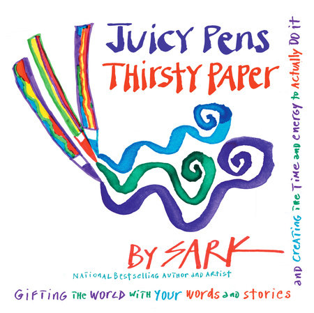 Juicy Pens, Thirsty Paper by Sark
