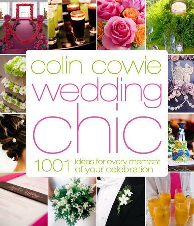 Colin Cowie Wedding Chic by Colin Cowie