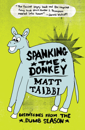 Spanking the Donkey by Matt Taibbi