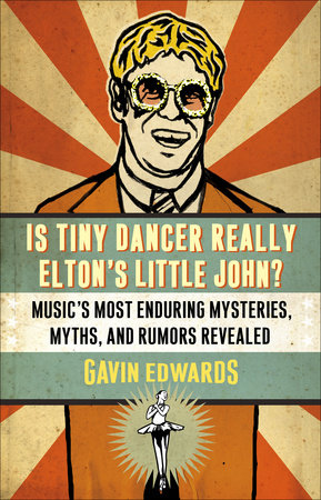 Is Tiny Dancer Really Elton's Little John? by Gavin Edwards