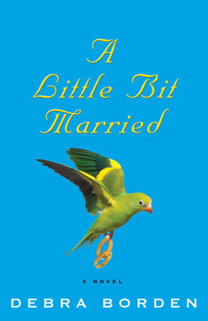 A Little Bit Married by Debra Borden