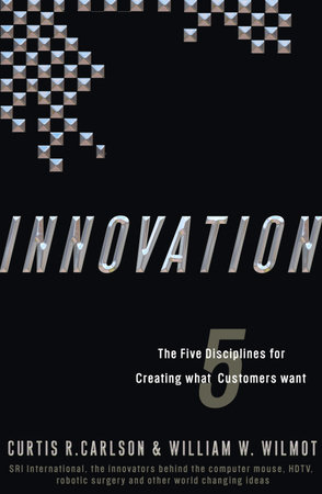 Innovation by Curtis R. Carlson and William W. Wilmot