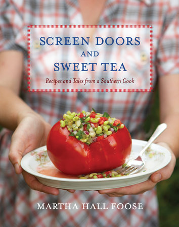 Screen Doors and Sweet Tea by Martha Hall Foose