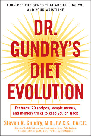 Dr. Gundry's Diet Evolution by Dr. Steven R. Gundry