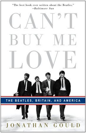 Can't Buy Me Love by Jonathan Gould