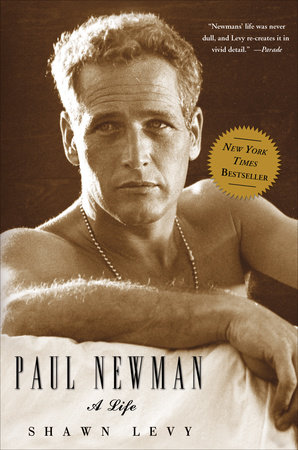 Paul Newman by Shawn Levy