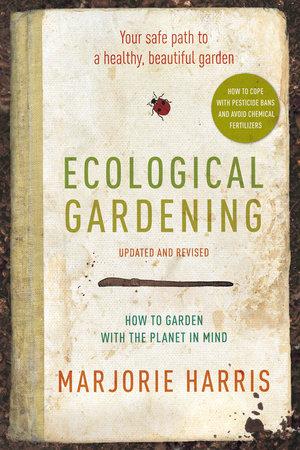 Ecological Gardening by Marjorie Harris