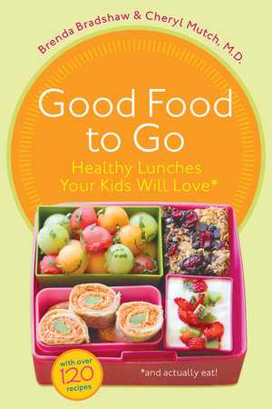 Good Food to Go by Brenda Bradshaw and Cheryl Mutch