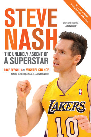 Steve Nash by Dave Feschuk and Michael Grange