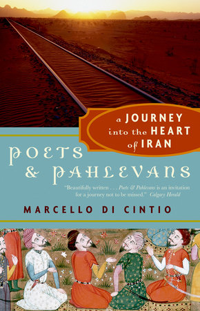 Poets and Pahlevans by Marcello di Cintio