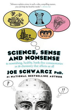 Science, Sense & Nonsense by Dr. Joe Schwarcz