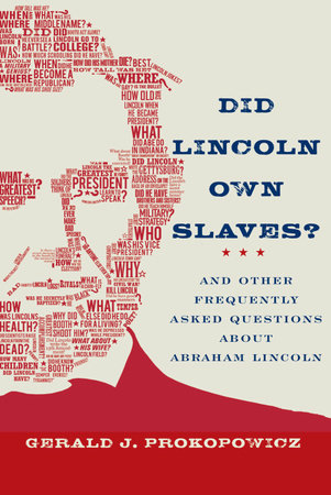 Did Lincoln Own Slaves? by Gerald J. Prokopowicz