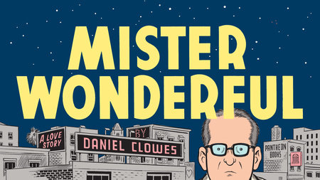Mister Wonderful by Daniel Clowes