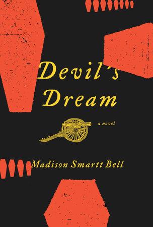 Devil's Dream by Madison Smartt Bell