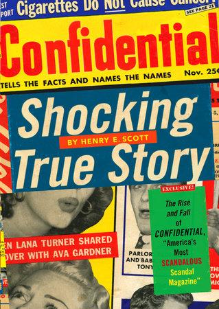 Shocking True Story by Henry E. Scott