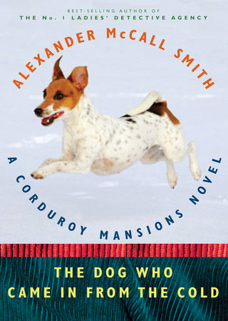 The Dog Who Came in from the Cold by Alexander McCall Smith