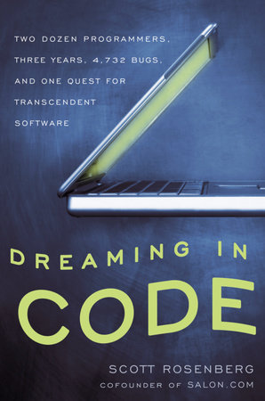 Dreaming in Code by Scott Rosenberg