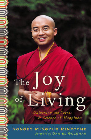 The Joy of Living by Yongey Mingyur Rinpoche and Eric Swanson
