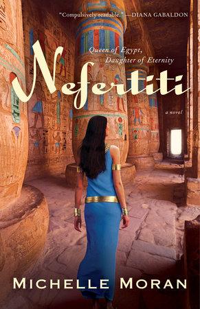 Nefertiti by Michelle Moran
