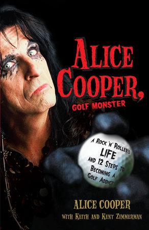 Alice Cooper, Golf Monster by Alice Cooper