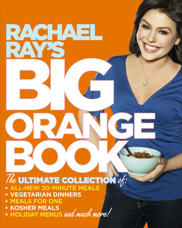 Rachael Ray's Big Orange Book by Rachael Ray