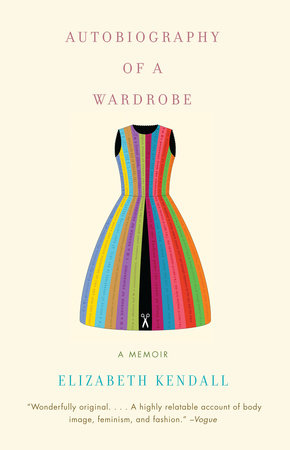Autobiography of a Wardrobe by Elizabeth Kendall