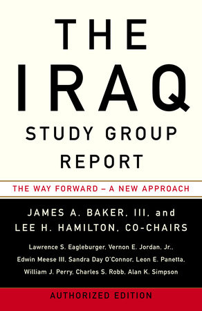 The Iraq Study Group Report by The Iraq Study Group, James A. Baker III and Lee H. Hamilton