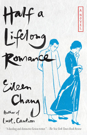 Half a Lifelong Romance by Eileen Chang