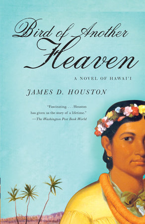 Bird of Another Heaven by James D. Houston