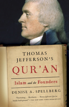 Thomas Jefferson's Qur'an by Denise Spellberg