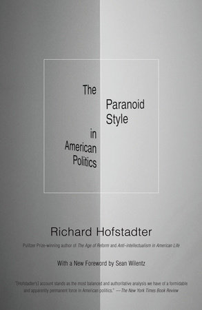 The Paranoid Style in American Politics by Richard Hofstadter