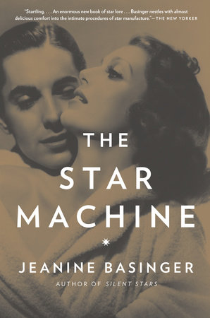 The Star Machine by Jeanine Basinger