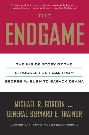 The Endgame by Michael R. Gordon and Bernard E. Trainor