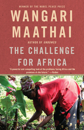 The Challenge for Africa by Wangari Maathai