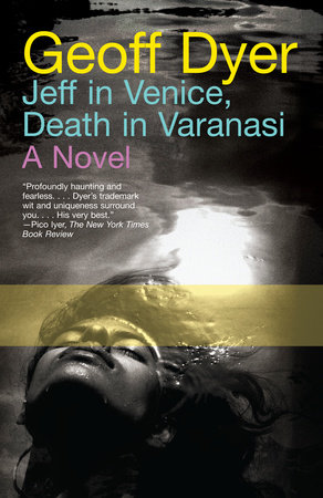 Jeff in Venice, Death in Varanasi