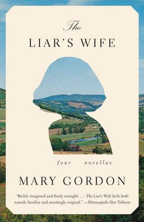 The Liar's Wife by Mary Gordon
