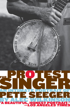 The Protest Singer by Alec Wilkinson