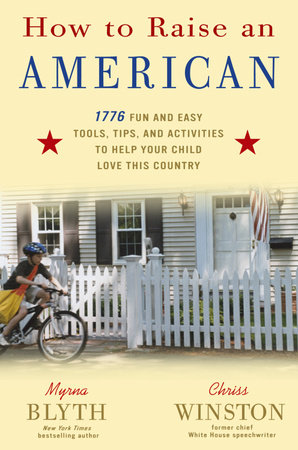 How to Raise an American by Myrna Blyth and Chriss Winston