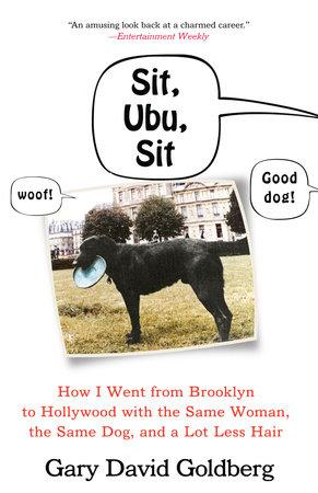 Sit, Ubu, Sit by Gary David Goldberg