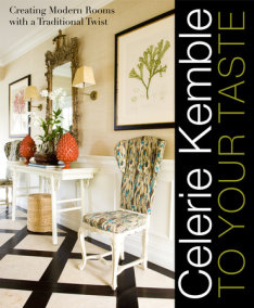 Celerie Kemble: To Your Taste