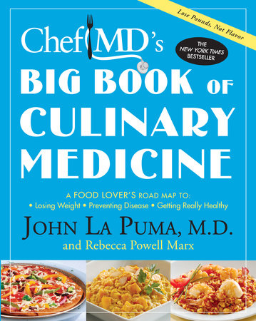 ChefMD's Big Book of Culinary Medicine by John La Puma and Rebecca Powell Marx