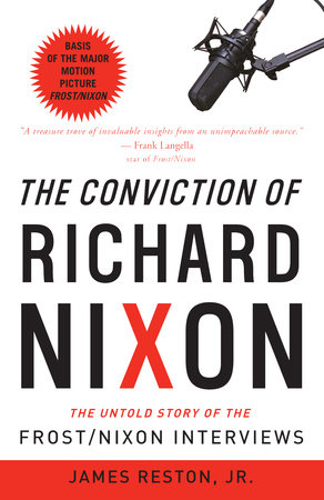 The Conviction of Richard Nixon by James Reston, Jr.