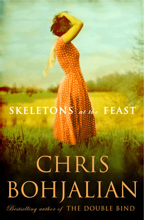 Skeletons at the Feast by Chris Bohjalian