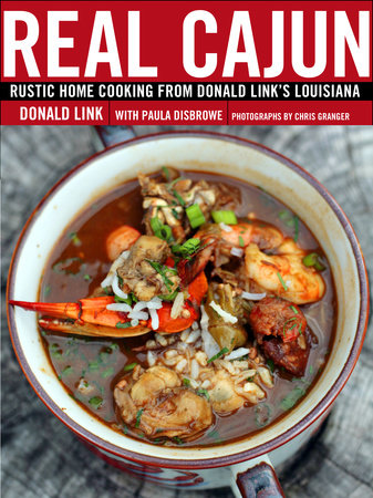Real Cajun by Donald Link and Paula Disbrowe